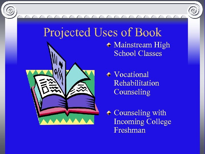 Projected Uses of Book Mainstream High School Classes Vocational Rehabilitation Counseling with Incoming College