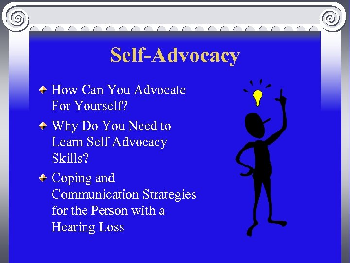 Self-Advocacy How Can You Advocate For Yourself? Why Do You Need to Learn Self