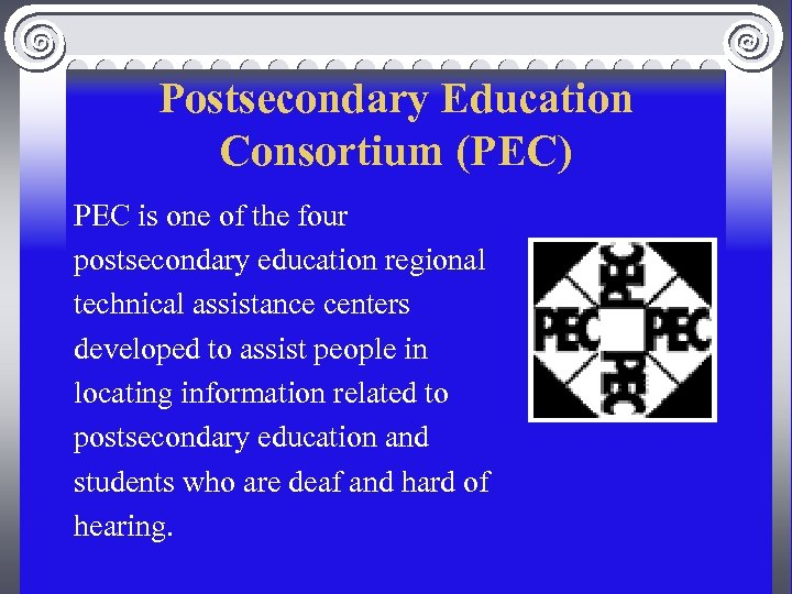 Postsecondary Education Consortium (PEC) PEC is one of the four postsecondary education regional technical