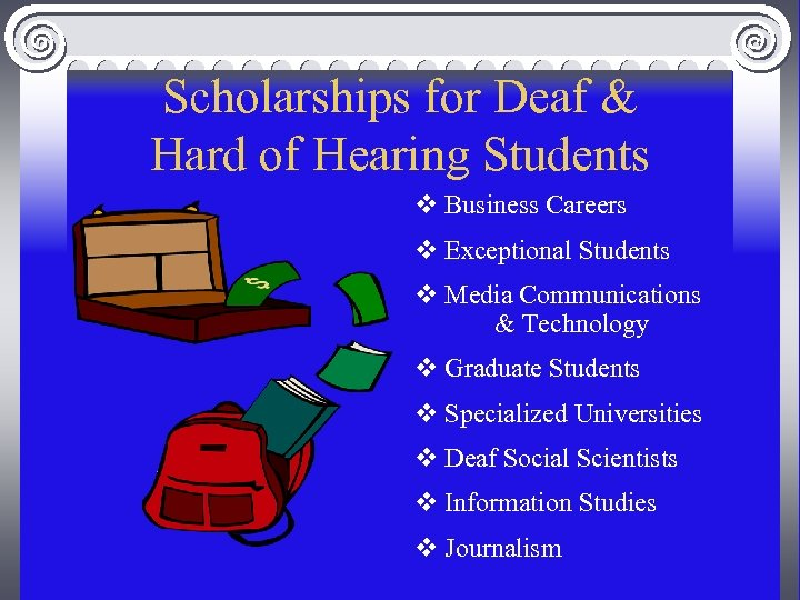 Scholarships for Deaf & Hard of Hearing Students v Business Careers v Exceptional Students
