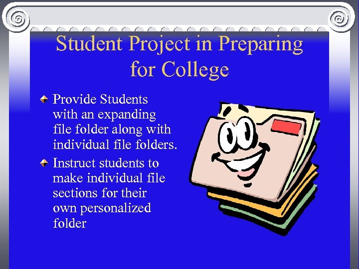 Student Project in Preparing for College Provide Students with an expanding file folder along