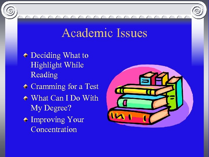 Academic Issues Deciding What to Highlight While Reading Cramming for a Test What Can