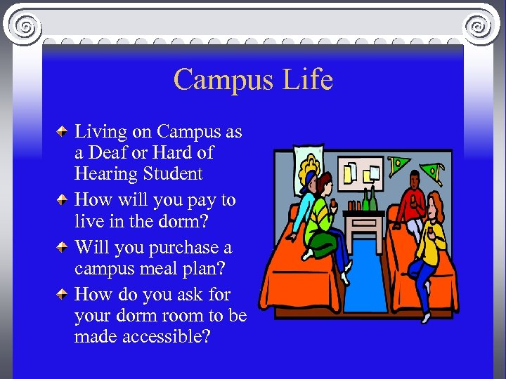 Campus Life Living on Campus as a Deaf or Hard of Hearing Student How