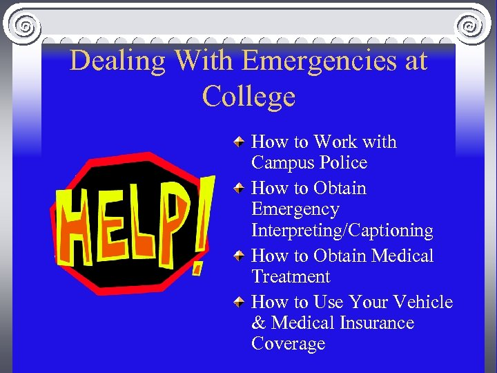 Dealing With Emergencies at College How to Work with Campus Police How to Obtain