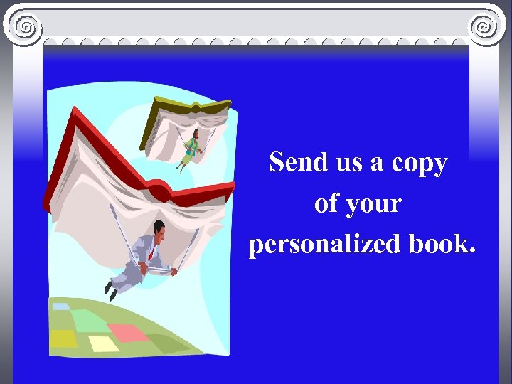 Send us a copy of your personalized book.