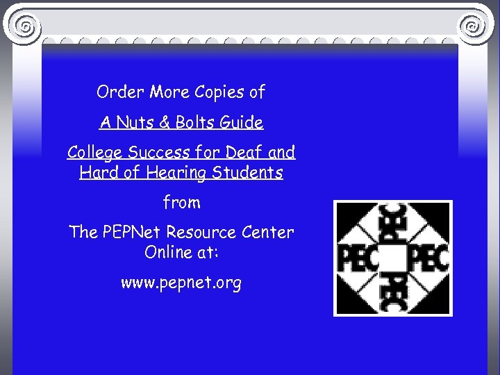 Order More Copies of A Nuts & Bolts Guide College Success for Deaf and