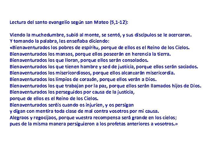 Lectura del santo evangelio según san Mateo (5, 1 -12): Viendo la muchedumbre, subió