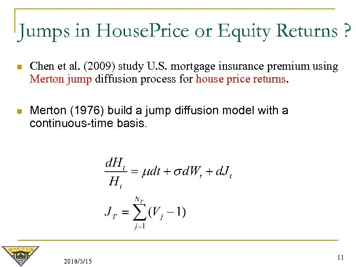 Jumps in House. Price or Equity Returns ? n Chen et al. (2009) study
