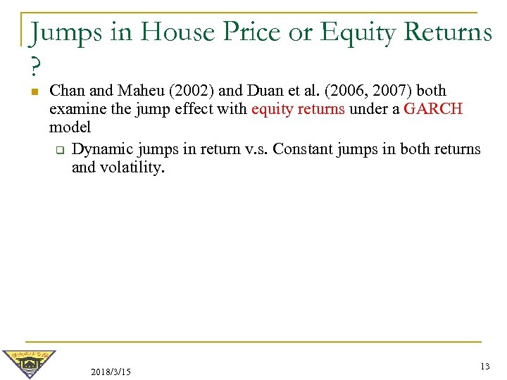 Jumps in House Price or Equity Returns ? n Chan and Maheu (2002) and