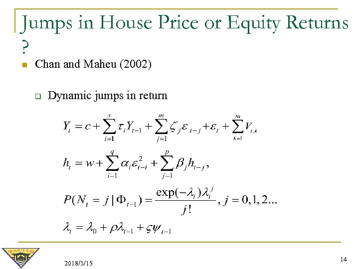 Jumps in House Price or Equity Returns ? n Chan and Maheu (2002) q