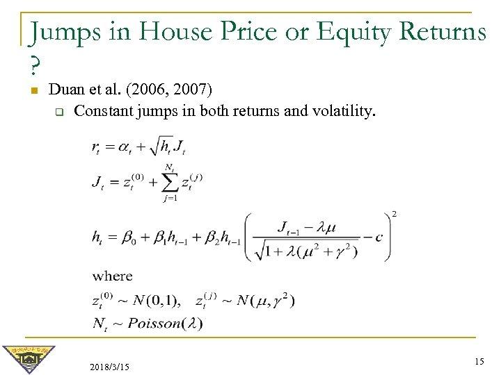 Jumps in House Price or Equity Returns ? n Duan et al. (2006, 2007)