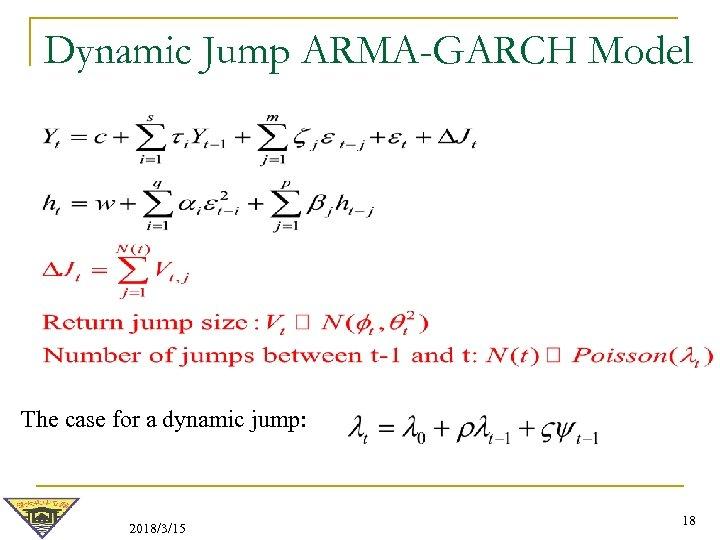 Dynamic Jump ARMA-GARCH Model The case for a dynamic jump: 2018/3/15 18