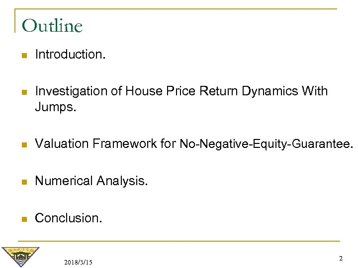 Outline n Introduction. n Investigation of House Price Return Dynamics With Jumps. n Valuation