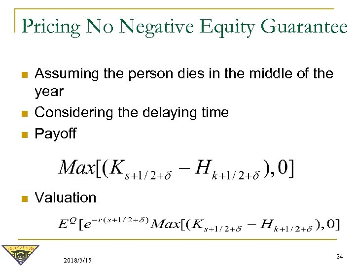 Pricing No Negative Equity Guarantee n Assuming the person dies in the middle of