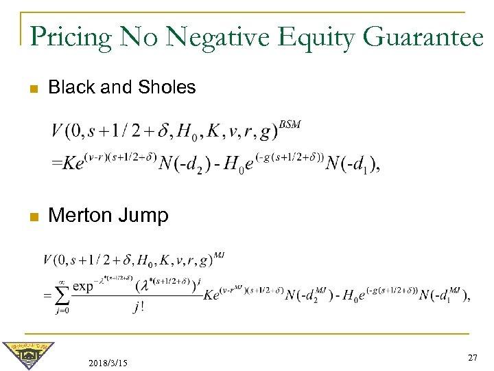 Pricing No Negative Equity Guarantee n Black and Sholes n Merton Jump 2018/3/15 27