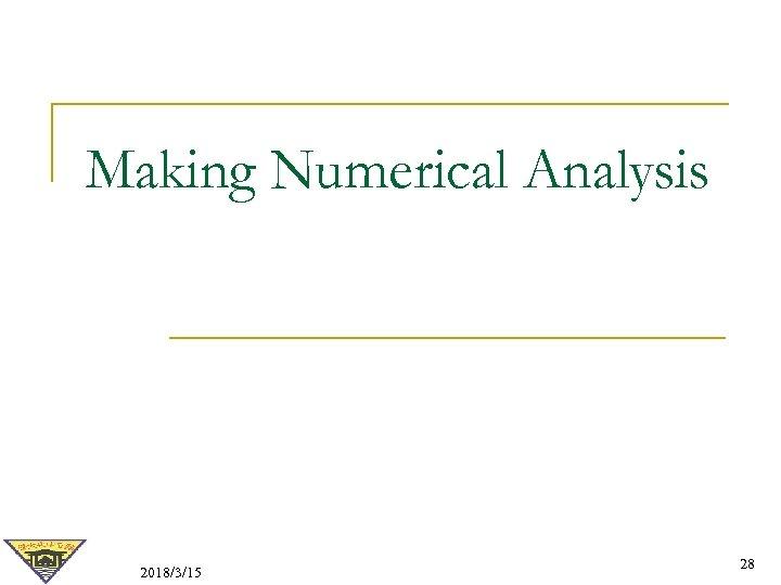 Making Numerical Analysis 2018/3/15 28
