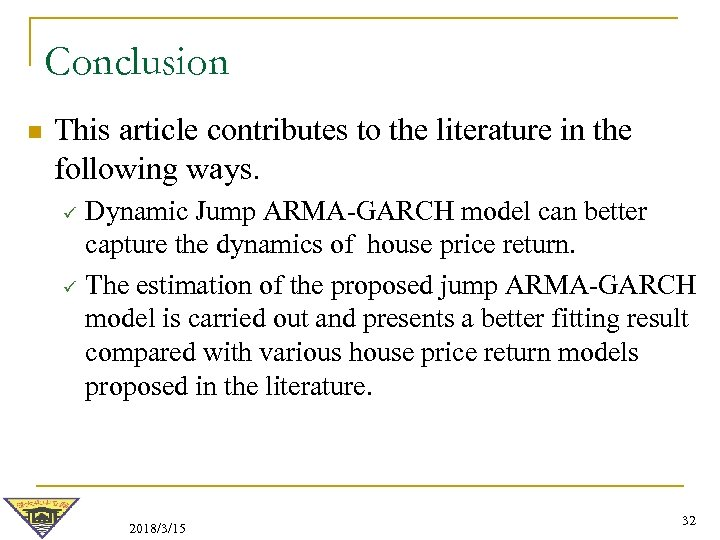 Conclusion n This article contributes to the literature in the following ways. ü ü