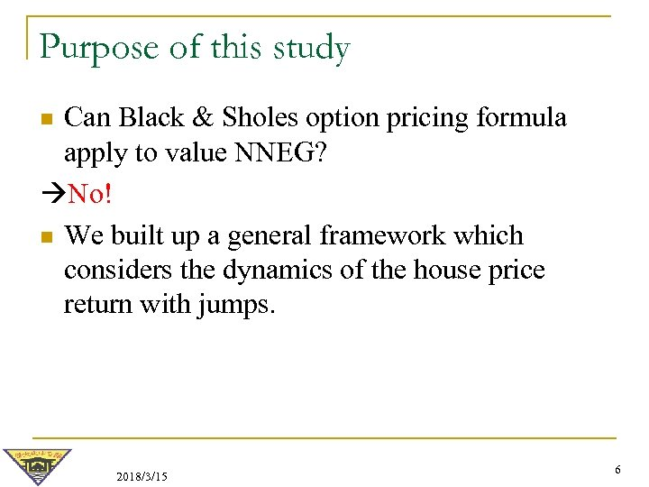 Purpose of this study Can Black & Sholes option pricing formula apply to value