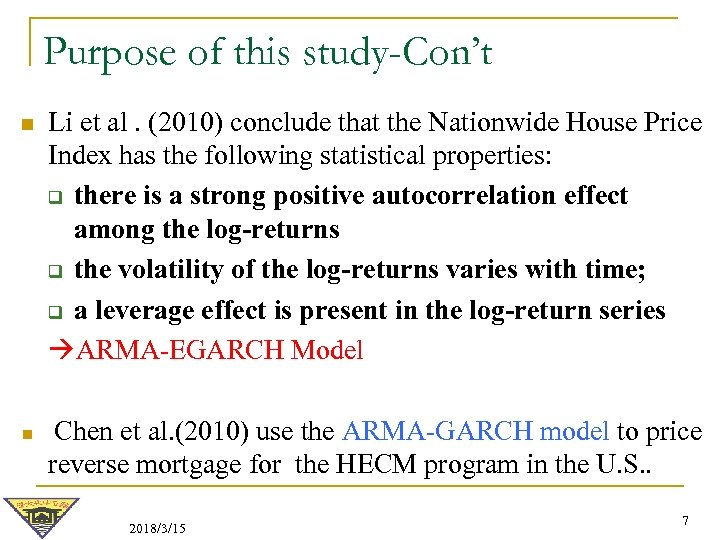 Purpose of this study-Con't n n Li et al. (2010) conclude that the Nationwide
