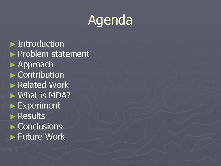 Agenda ► Introduction ► Problem statement ► Approach ► Contribution ► Related Work ►