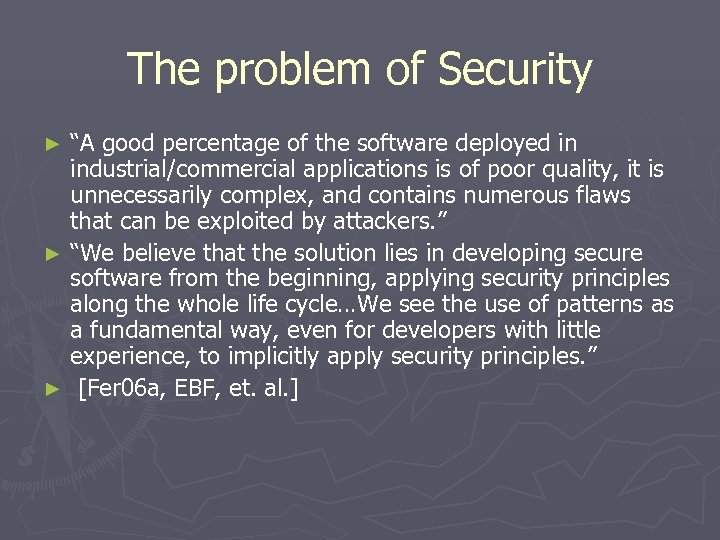 """The problem of Security """"A good percentage of the software deployed in industrial/commercial applications"""
