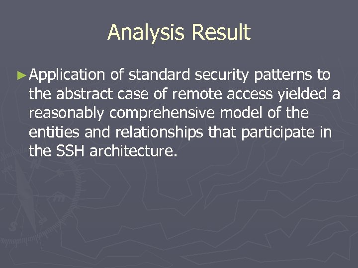 Analysis Result ► Application of standard security patterns to the abstract case of remote