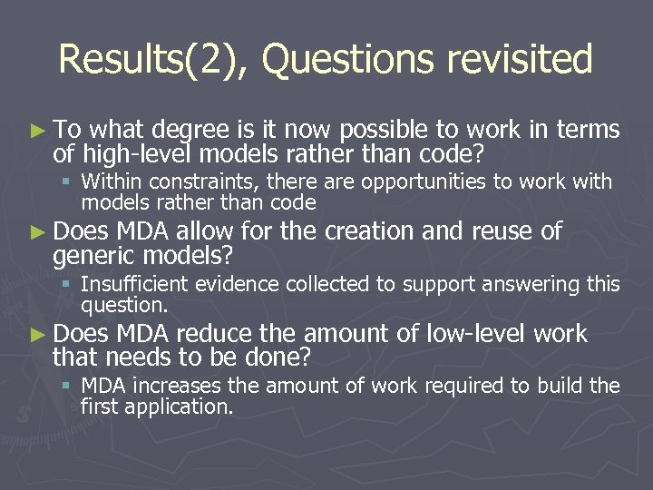 Results(2), Questions revisited ► To what degree is it now possible to work in