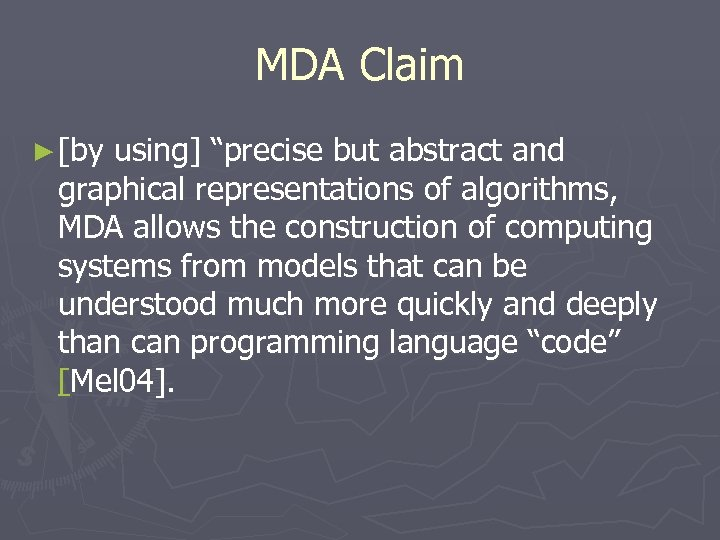 """MDA Claim ► [by using] """"precise but abstract and graphical representations of algorithms, MDA"""
