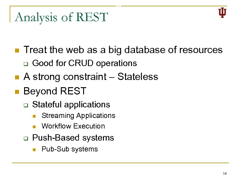 Analysis of REST n Treat the web as a big database of resources q