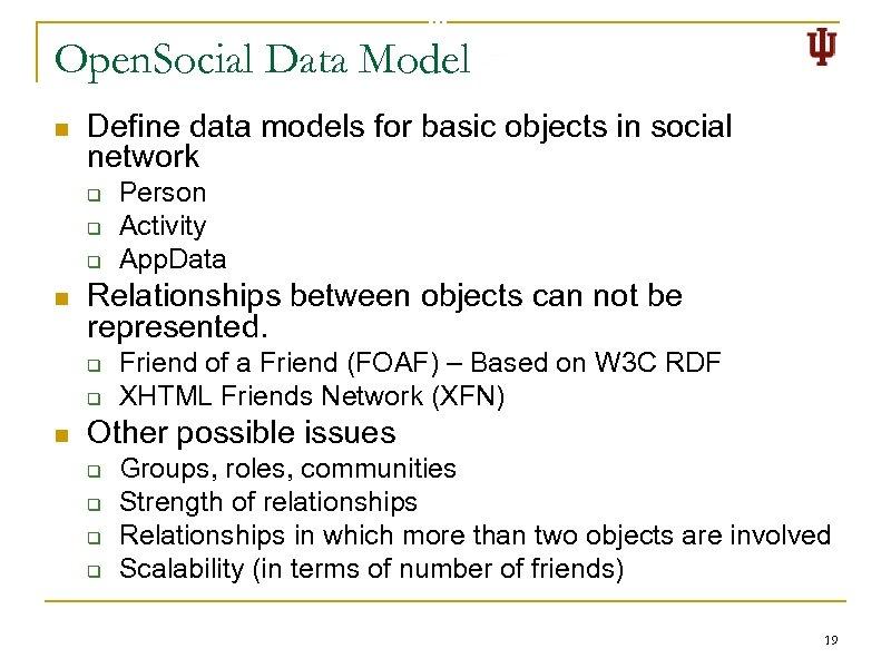Open. Social Data Model n Define data models for basic objects in social network