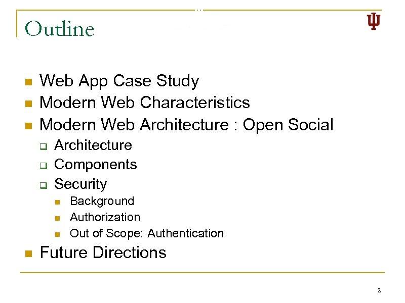 Outline n n n Web App Case Study Modern Web Characteristics Modern Web Architecture