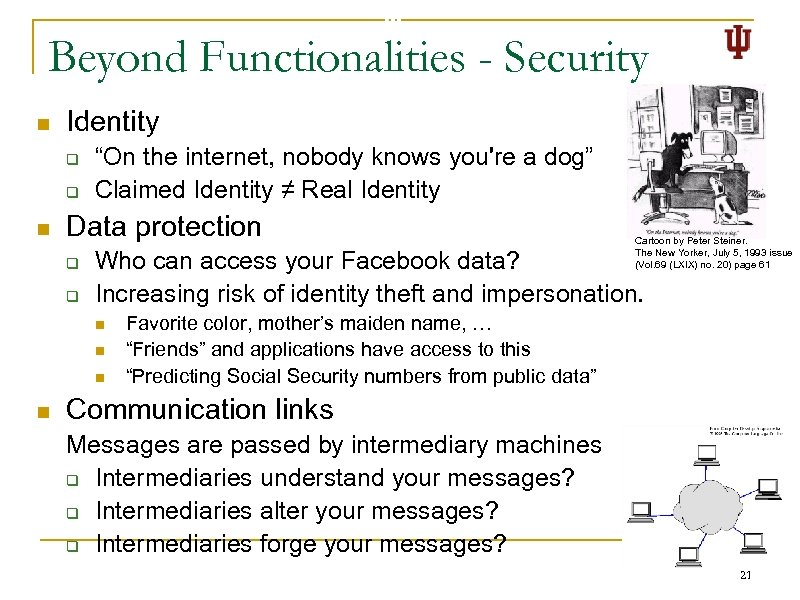 """Beyond Functionalities - Security n Identity q q n """"On the internet, nobody knows"""