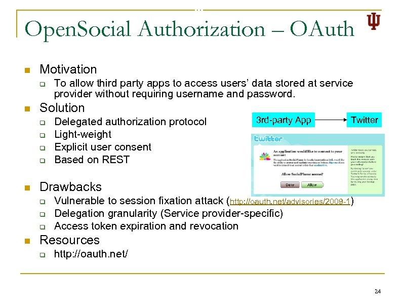 Open. Social Authorization – OAuth n Motivation q n Solution q q n Delegated