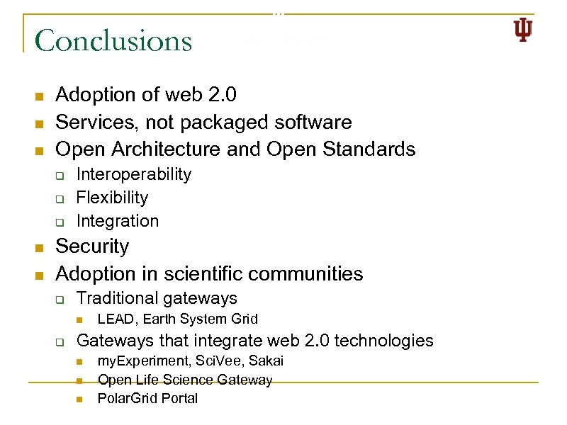 Conclusions n n n Adoption of web 2. 0 Services, not packaged software Open