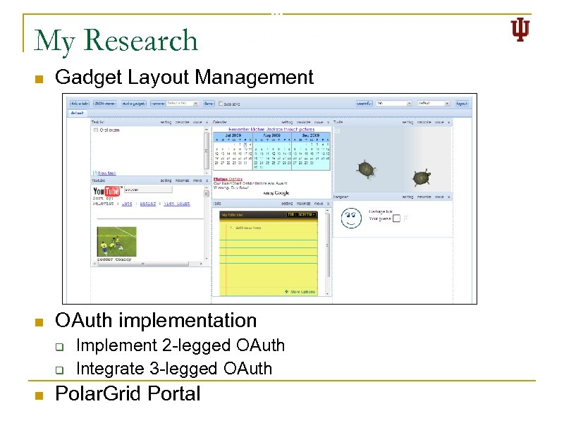My Research n Gadget Layout Management n OAuth implementation q q n Implement 2