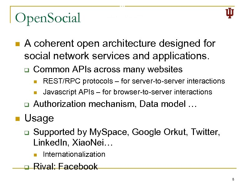Open. Social n A coherent open architecture designed for social network services and applications.