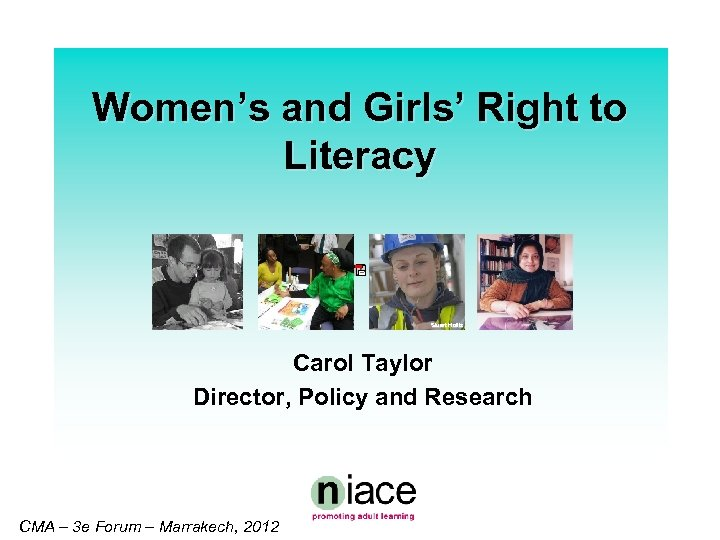Women's and Girls' Right to Literacy Stuart Hollis Carol Taylor Director, Policy and Research