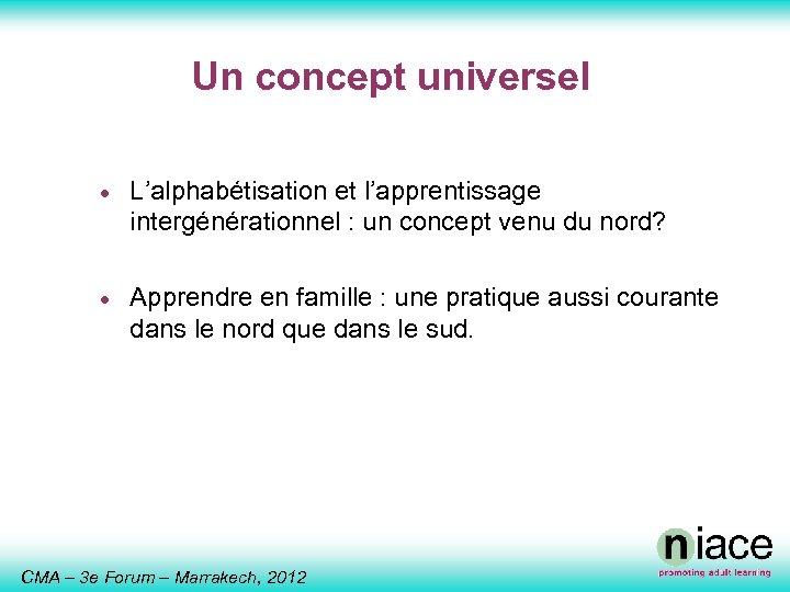 Un concept universel · L'alphabétisation et l'apprentissage intergénérationnel : un concept venu du nord?