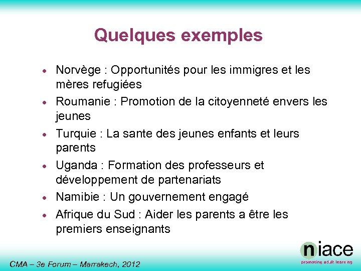 Quelques exemples · · · Norvège : Opportunités pour les immigres et les mères