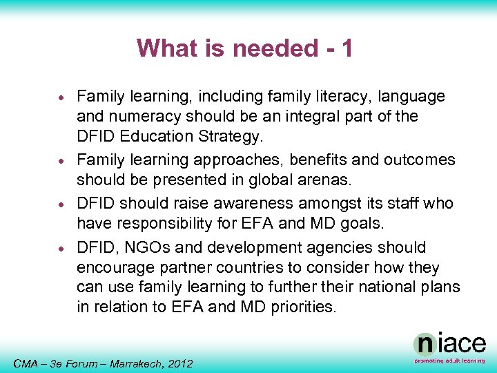 What is needed - 1 · · Family learning, including family literacy, language and