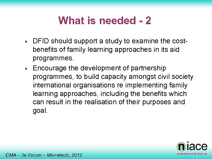 What is needed - 2 · · DFID should support a study to examine
