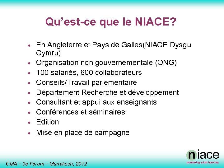 Qu'est-ce que le NIACE? · · · · · En Angleterre et Pays de