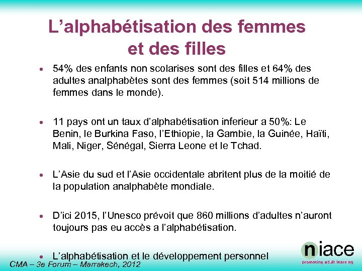 L'alphabétisation des femmes et des filles · 54% des enfants non scolarises sont des