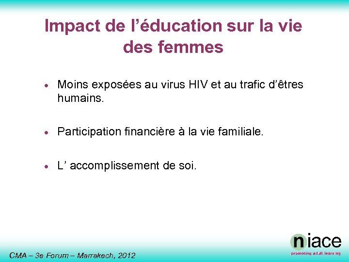 Impact de l'éducation sur la vie des femmes · Moins exposées au virus HIV