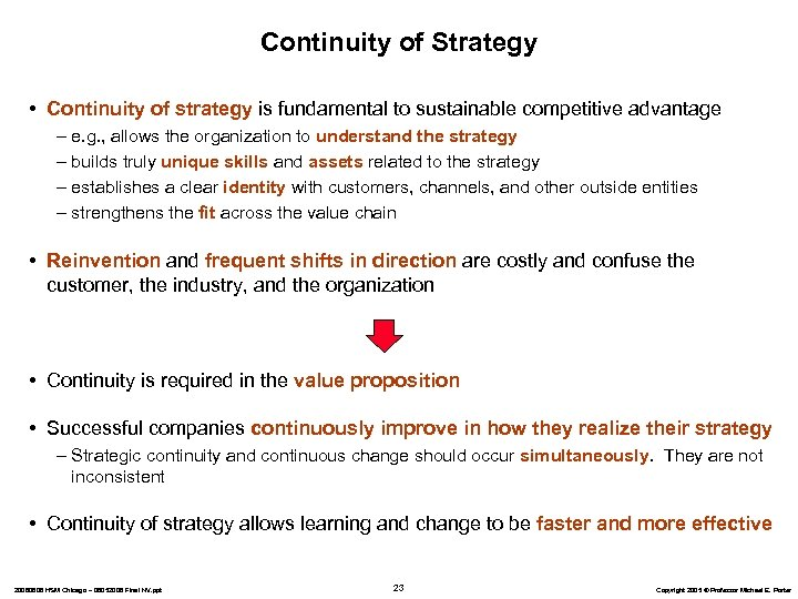 Continuity of Strategy • Continuity of strategy is fundamental to sustainable competitive advantage –