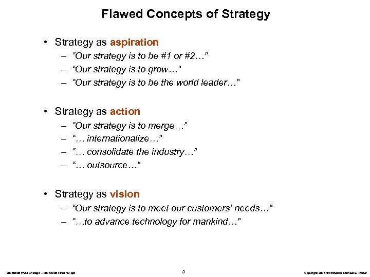 "Flawed Concepts of Strategy • Strategy as aspiration – ""Our strategy is to be"