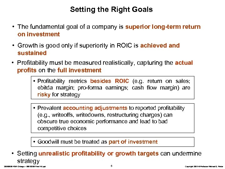 Setting the Right Goals • The fundamental goal of a company is superior long-term