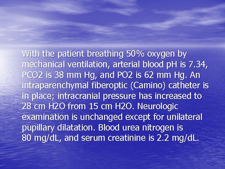 With the patient breathing 50% oxygen by mechanical ventilation, arterial blood p. H is