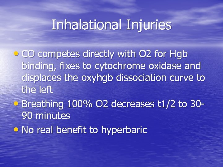 Inhalational Injuries • CO competes directly with O 2 for Hgb binding, fixes to