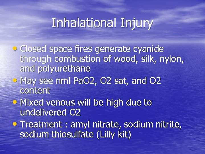 Inhalational Injury • Closed space fires generate cyanide through combustion of wood, silk, nylon,